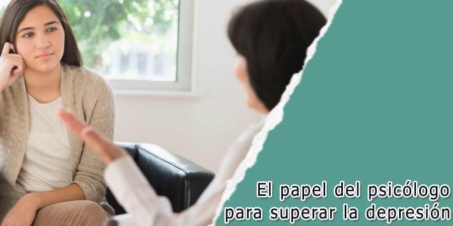 El papel del psicólogo para superar la depresión